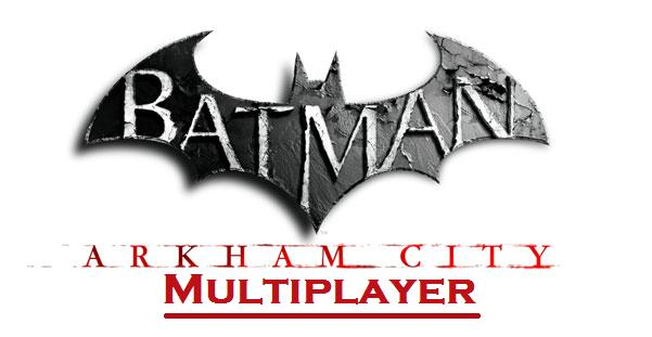 Batman: Arkham City Multiplayer