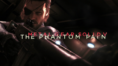 Metal Gear Solid V: The Pantom Pain