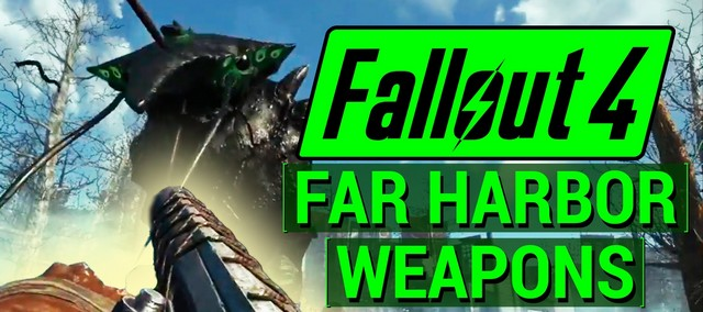 Fallout 4 Far Harbor Weapons: Legendary and Unique