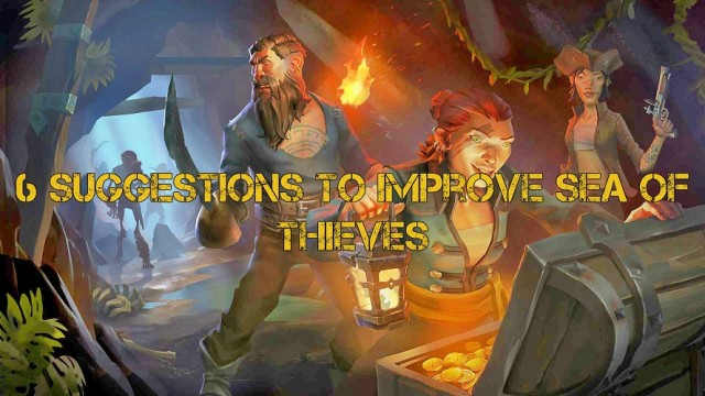 Sea of Thieves - 6 Suggestions That Rare Should Make