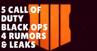 Call of Duty: Black Ops 4 - 5 Important Rumors And Leaks