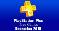 PlayStation Plus Free Games For December 2015