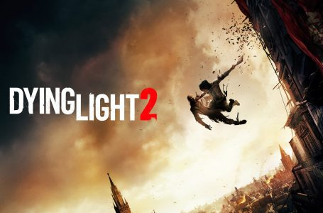 Dying Light 2 delayed to an unannounced later date