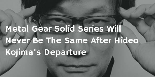 Konami/Kojima Rift Intensifies: What Future Holds For Kojima & Konami After MGS V: The Phantom Pain Launch?