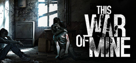 How to Survive Effectively in This War of Mine PC, Tips Guide