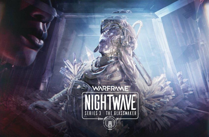 All new Acts added to Warframe for Nightwave Series 3 Glassmaker