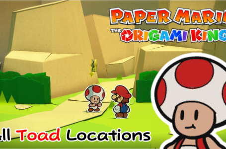 All Toad Locations in Paper Mario The Origami King