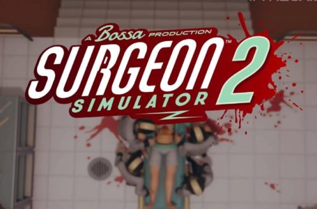 Surgeon Simulator 2 is rushing you to the emergency room on Aug. 27