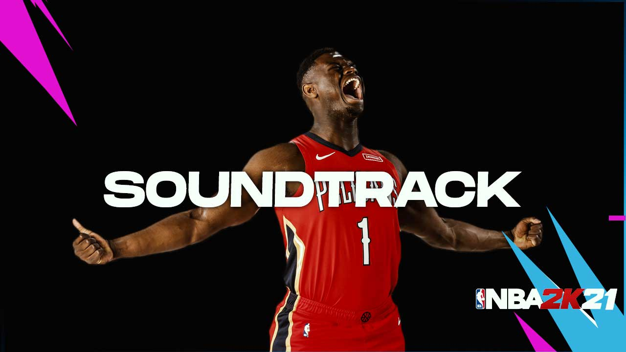 NBA 2K21 soundtrack list – All songs