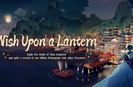 Genshin Impact Wish Upon a Lantern event guide – Duration, how to play, rewards and more